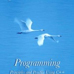 Programming -- Principles and Practice Using C++Programming -- Principles and Practice Using C++
